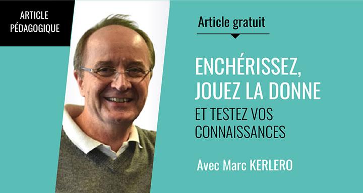 Enchérissez jouez la donne et testez vos connaissances avec Marc Kerlero